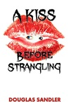 A Kiss Before Strangling