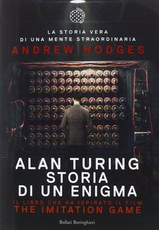 Alan Turing: Storia di un enigma
