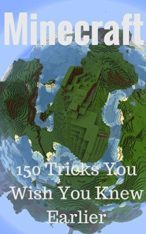 Minecraft: Minecraft Boxed Set, 150 Tricks You Wish You Knew Earlier (Unofficial Book) (minecraft free download, minecraft herobrine, minecraft mods pc, ... minecraft crafting recipes, minecr)