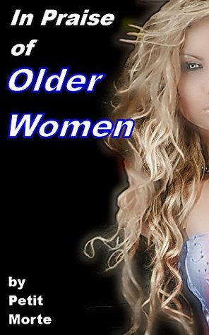In Praise of Older Women (Mike's Sexual Education Book 1)