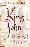 King John: England, Magna Carta and the Making of a Tyrant