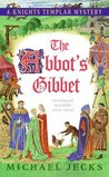 The Abbot's Gibbet (Knights Templar, #5)