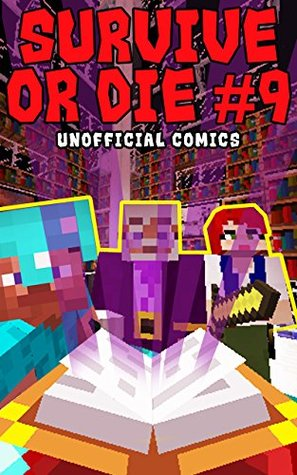 Comic Books: SURVIVE OR DIE 9 (Unofficial Comics) (Comic Books, Kid Comics, Teen Comics, Manga, Kids Stories, Kids Comic Books, Teen Comic Books, Comic Novels, Adventure Comics for All Ages Kids)