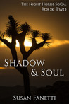 Shadow & Soul (The Night Horde SoCal, #2)