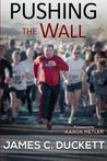Pushing the Wall:...