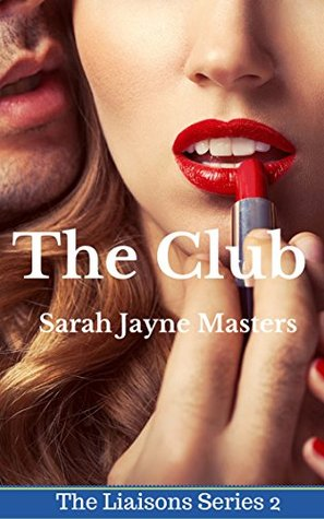 The Club (An Erotic Encounter Story) (The Liaisons Series Book 2)