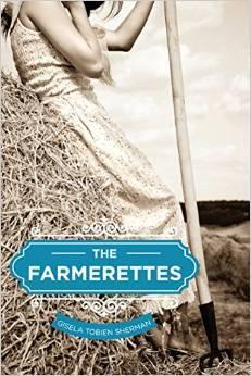 The Farmerettes by Gisela Tobien Sherman