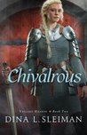Chivalrous (Valiant Hearts, #2)