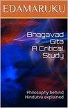 Bhagavad Gita A Critical Study by EDAMARUKU