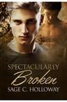 Spectacularly Broken (Spectacularly Broken, #1)