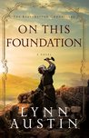 On This Foundation by Lynn Austin