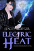 Electric Heat by Stacey Brutger