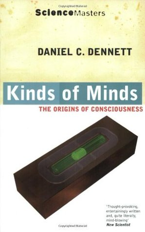 Kinds Of Minds: The Origins Of Consciousness (SCIENCE MASTERS)