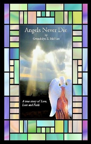 Angels Never Die: A true story of love, loss and faith.