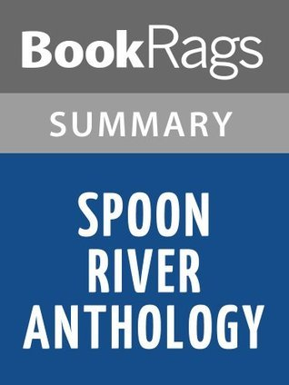 Spoon River Anthology by Edgar Lee Masters | Summary & Study Guide
