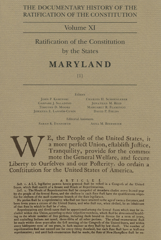The Documentary History of the Ratification of the Constitution Volume XI: Ratification of the Constitution by the States, Maryland [1]