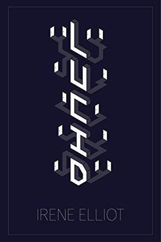 Lucid by Irene Elliot
