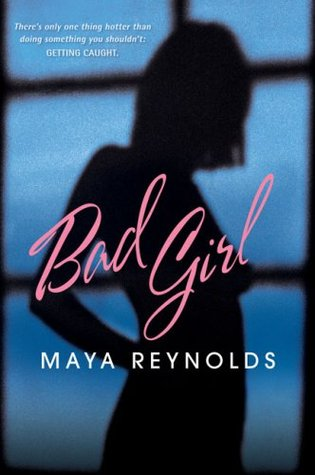 Bad Girl by Maya Reynolds