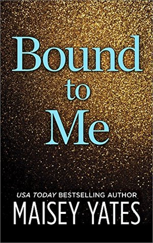 Bound to me by Maisey Yates