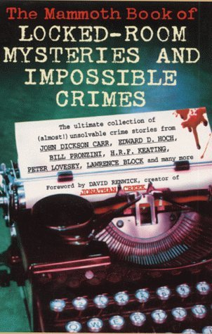 The Mammoth Book of Locked Room Mysteries and Impossible Crimes
