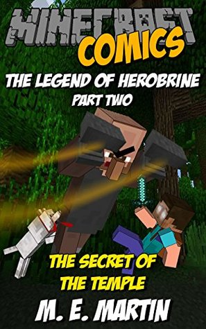 Minecraft: The Legend of Herobrine: The Secret of the Temple (Minecraft Herobrine Comics Book 2)