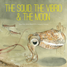 The Squid, the Vibrio & the Moon by Ailsa Wild