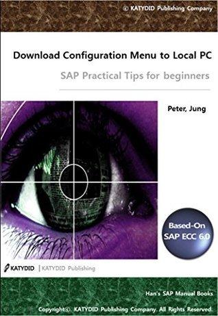 Download IMG Configuration Menu: SAP Practical Tips for beginner (HAN's SAP Manual Book)
