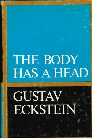 The Body Has A Head, Eckstein, Gustave