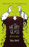 The Heart of Glass - Jantung Kaca by Vivian French