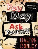 You May Ask Yourself: An Introduction to Thinking Like a Sociologist 2nd Edition by Conley, Dalton [Paperback]