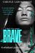 Brave (Broken #0.5)