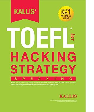 KALLIS' iBT TOEFL Hacking Strategy: Speaking