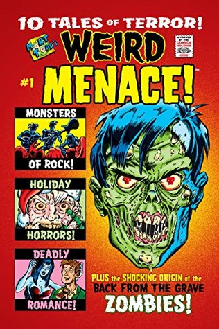Ebook Weird Menace #1: 10 Tales of Terror plus the Shocking Origin of the Back from the Grave Zombies! by Mort Todd PDF!