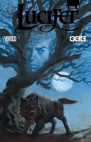 Lucifer Libro Seis (Lucifer - Edición de Lujo, #6)