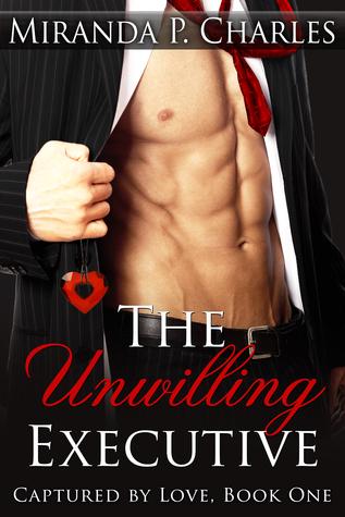 The unwilling executive by Miranda P. Charles