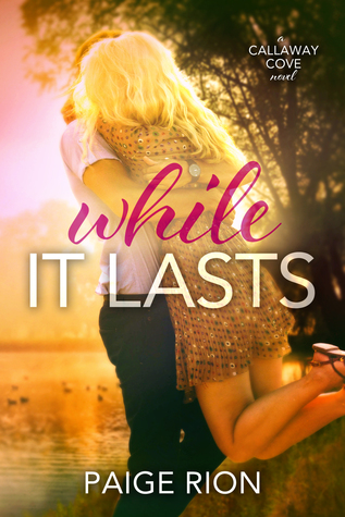 While It Lasts (Callaway Cove #2)