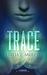 Trace by Letitia L. Moffitt