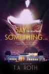 Say Something... (Speak, #1)