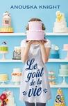 Le goût de la vie by Anouska Knight