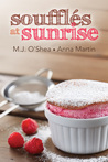 Soufflés at Sunrise (Just Desserts, #2)