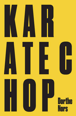 Karate Chop & Minna Needs Rehearsal Space by Dorthe Nors