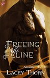Freeing the Feline (Awakening Pride, #3)