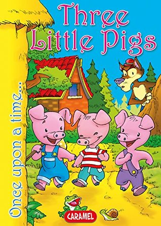 Three Little Pigs: Tales and Stories for Children (Once Upon a Time… Book 7)