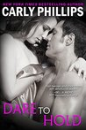 Dare to Hold by Carly Phillips