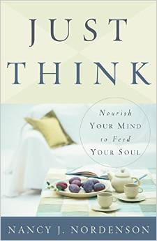 Just Think: Nourish Your Mind To Feed Your Soul