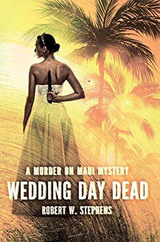 Wedding Day Dead: A Murder on Maui Mystery
