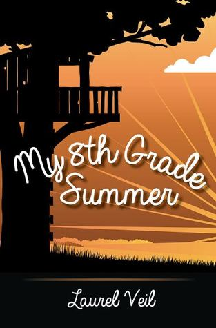 My 8th grade summer by Laurel Veil