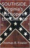 SOUTHSIDE, Virginia's last hope in the Civil War