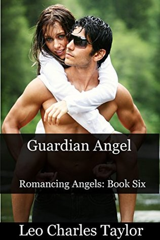 Guardian Angel (Romancing Angels, #6)