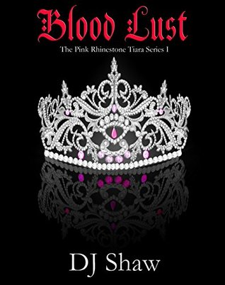 Blood Lust (The Pink Rhinestone Tiara Series, #1)
